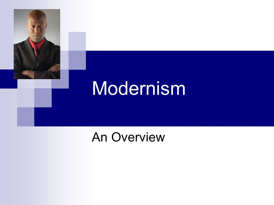 Modernism An Overview