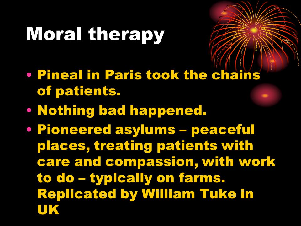 Moral therapy Pineal in Paris took the chains of patients.