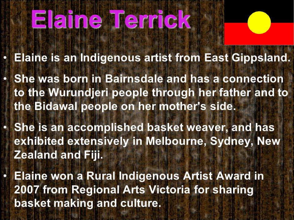 Elaine Terrick Elaine is an Indigenous artist from East Gippsland.