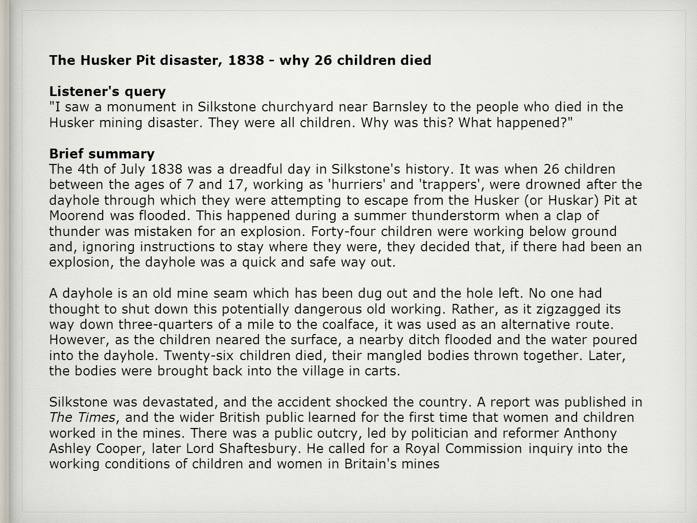 The Husker Pit disaster, 1838 - why 26 children died Listener s query I saw a monument in Silkstone churchyard near Barnsley to the people who died in the Husker mining disaster.