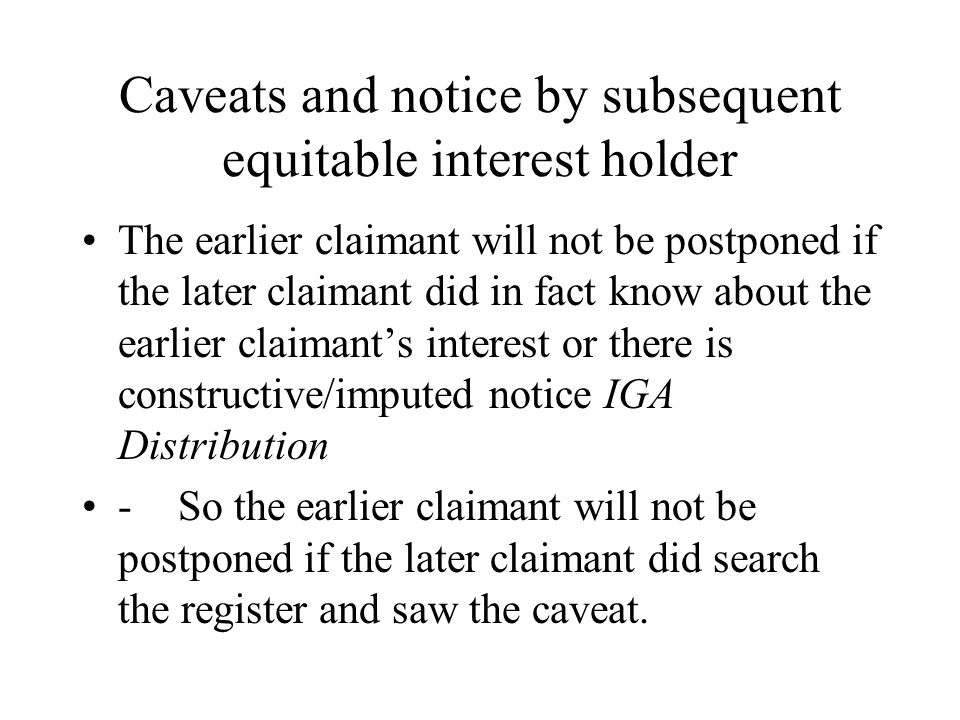 Caveats and notice by subsequent equitable interest holder The earlier claimant will not be postponed if the later claimant did in fact know about the