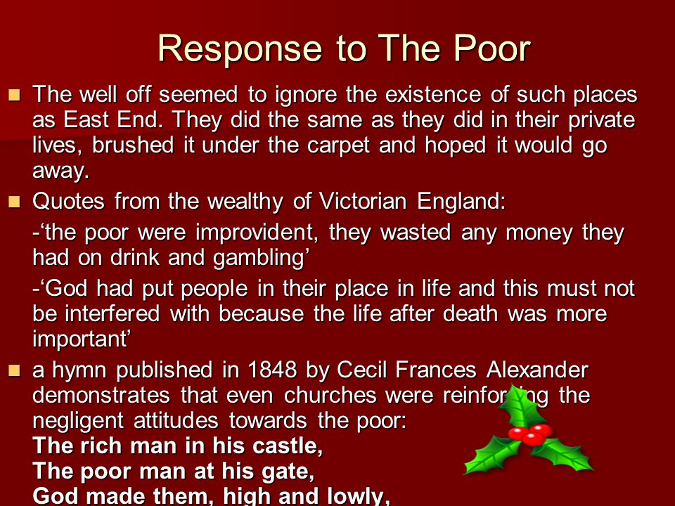 Response to The Poor Response to The Poor The well off seemed to ignore the existence of such places as East End.