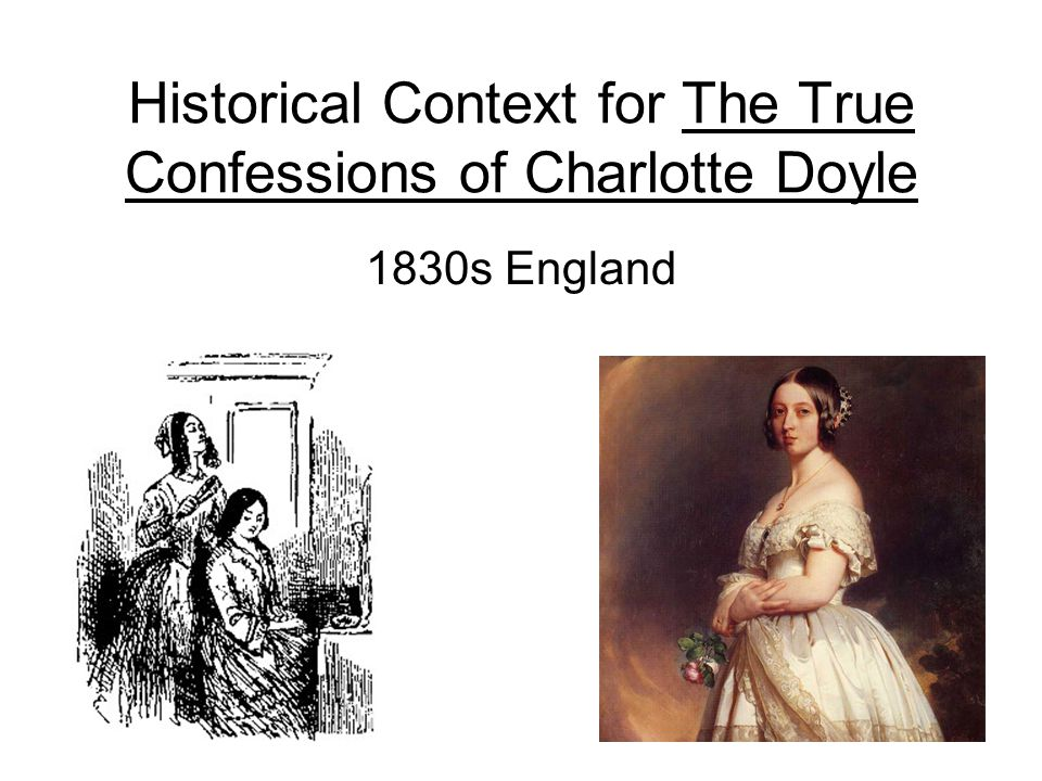 Historical Context for The True Confessions of Charlotte Doyle 1830s England