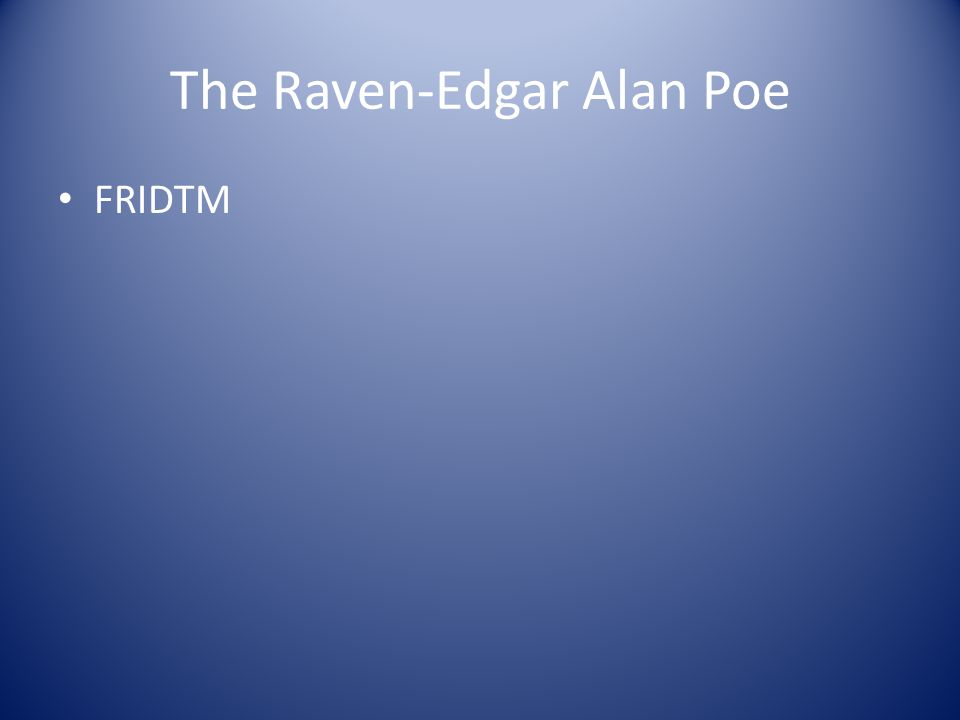 The Raven-Edgar Alan Poe FRIDTM