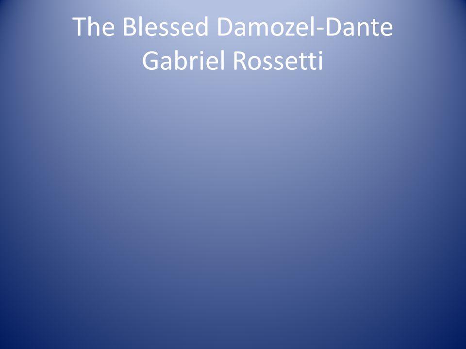 The Blessed Damozel-Dante Gabriel Rossetti