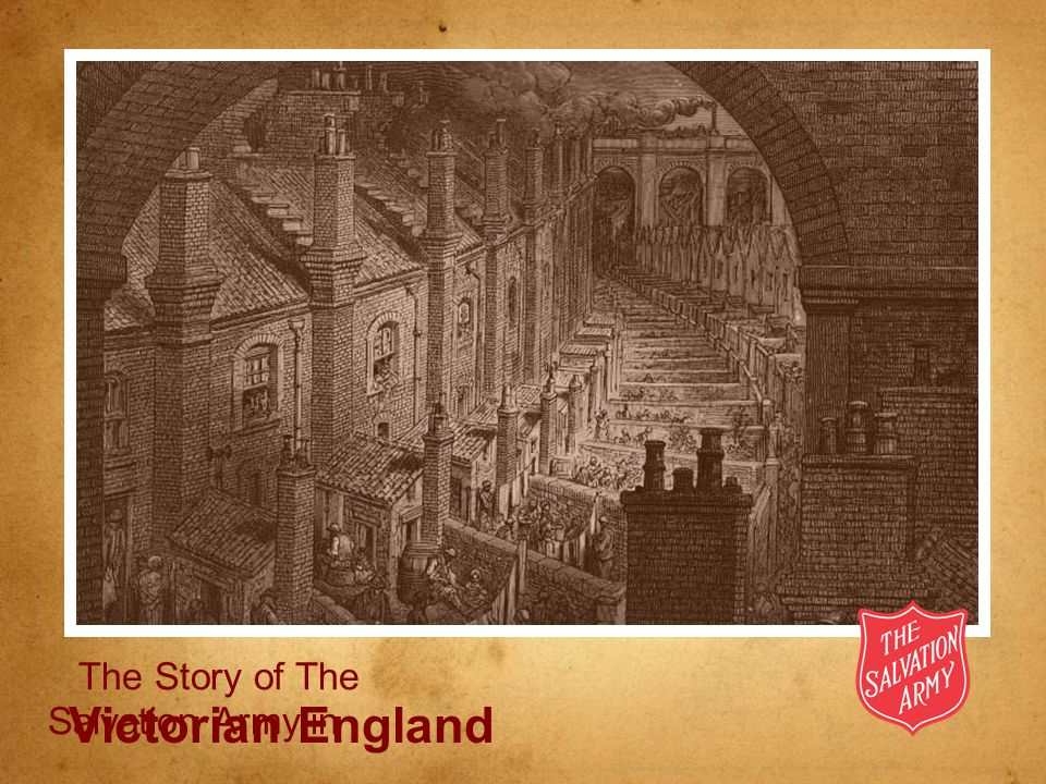 Victorian England The Story of The Salvation Army in Victorian England