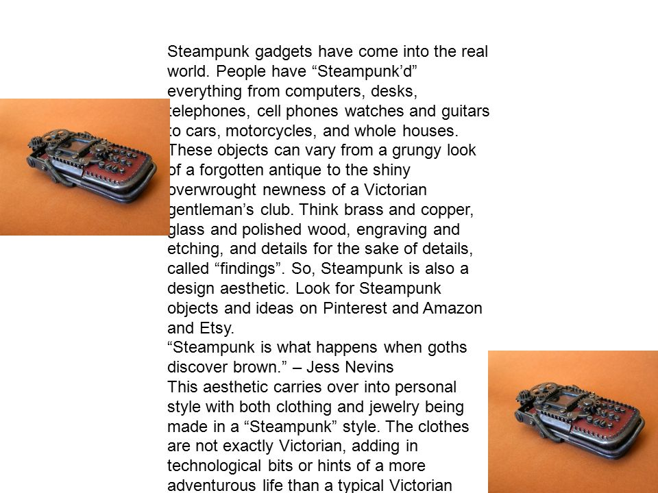 Steampunk gadgets have come into the real world.