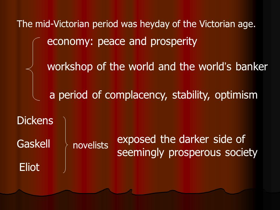 The mid-Victorian period was heyday of the Victorian age.