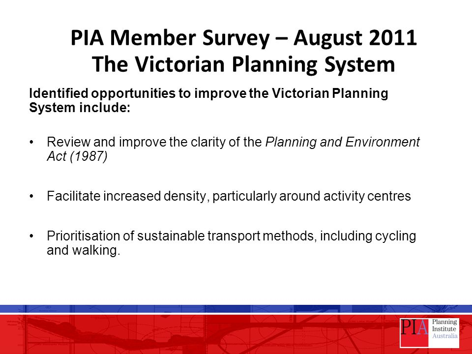 Identified opportunities to improve the Victorian Planning System include: Review and improve the clarity of the Planning and Environment Act (1987) F
