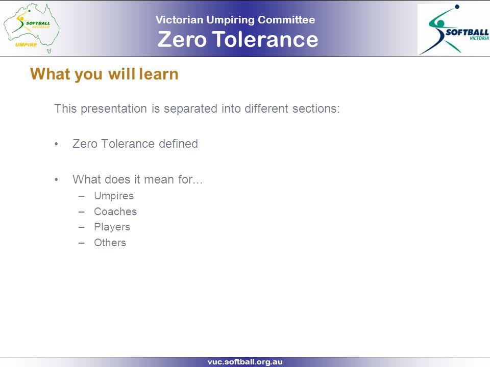 Victorian Umpiring Committee Zero Tolerance vuc.softball.org.au Zero Tolerance Defined
