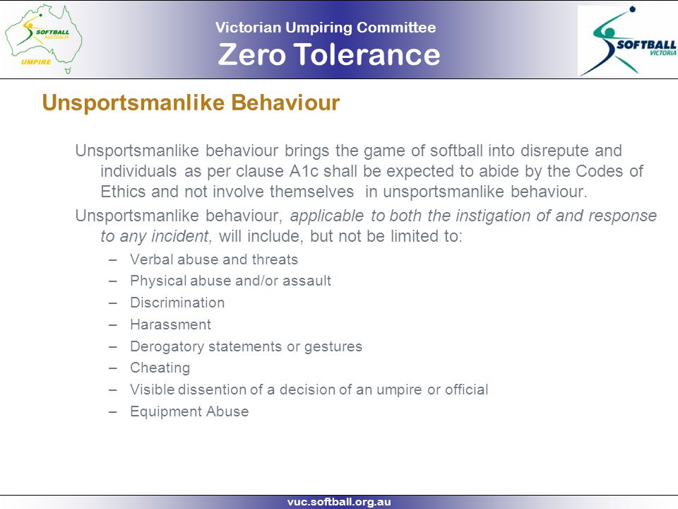 Victorian Umpiring Committee Zero Tolerance vuc.softball.org.au What does it mean for UMPIRES