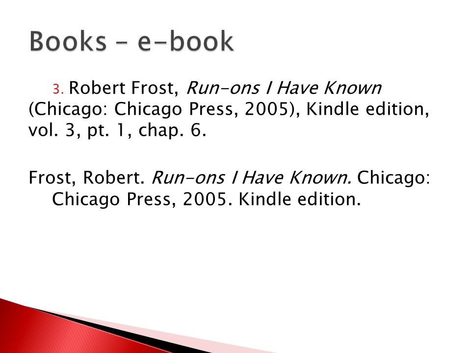 3. Robert Frost, Run-ons I Have Known (Chicago: Chicago Press, 2005), Kindle edition, vol.