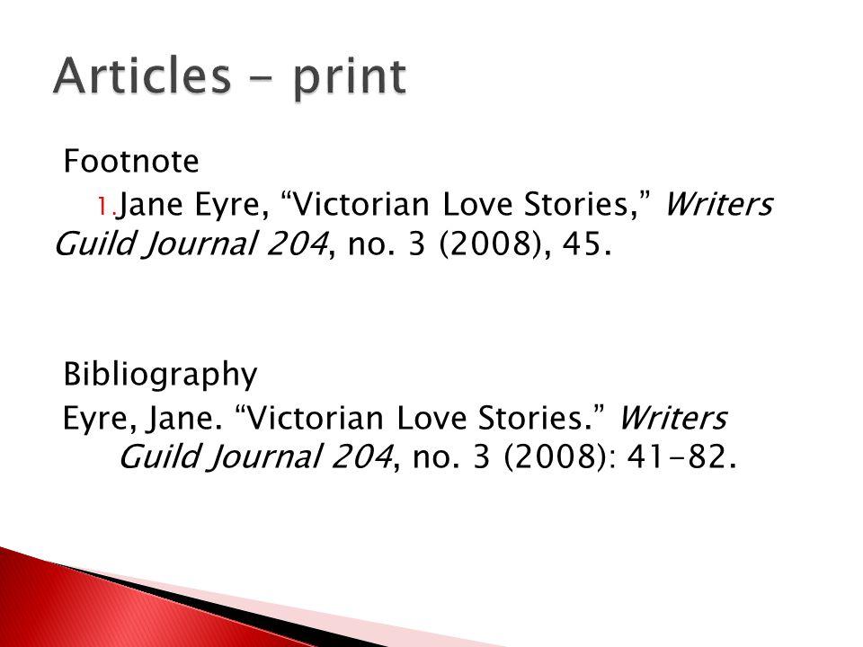 Footnote 1. Jane Eyre, Victorian Love Stories, Writers Guild Journal 204, no.