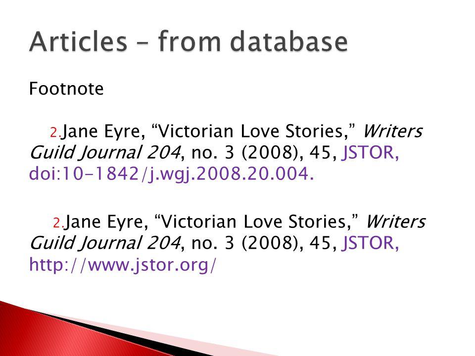 Footnote 2. Jane Eyre, Victorian Love Stories, Writers Guild Journal 204, no.
