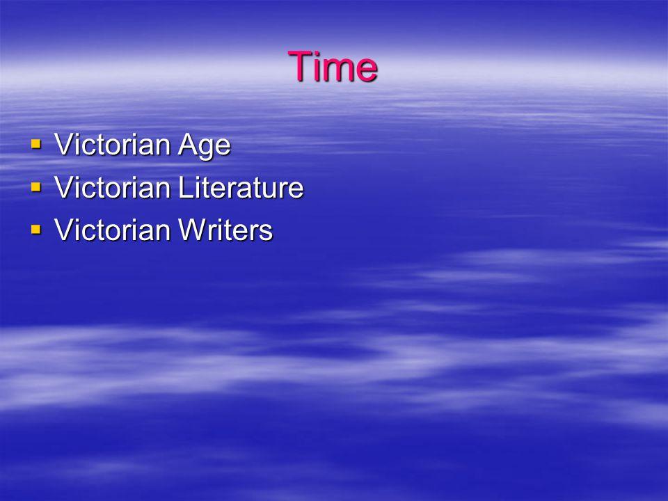 Time  Victorian Age  Victorian Literature  Victorian Writers