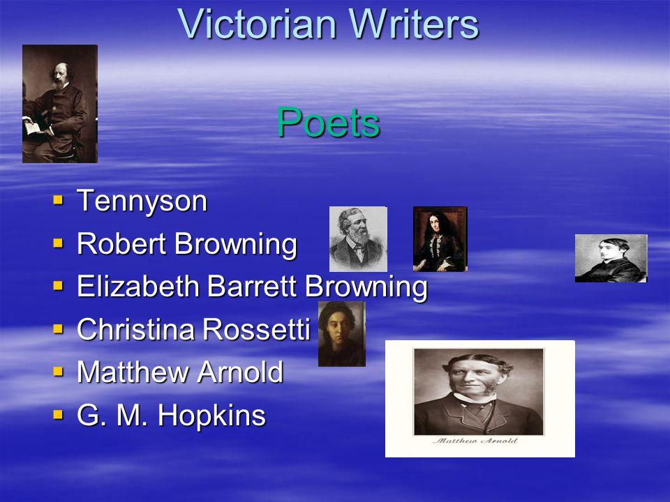 Victorian Writers Poets  Tennyson  Robert Browning  Elizabeth Barrett Browning  Christina Rossetti  Matthew Arnold  G. M. Hopkins