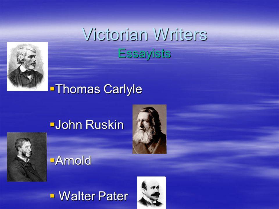 Victorian Writers Essayists  Thomas Carlyle  John Ruskin  Arnold  Walter Pater