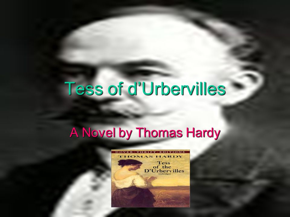 Tess of d'Urbervilles A Novel by Thomas Hardy