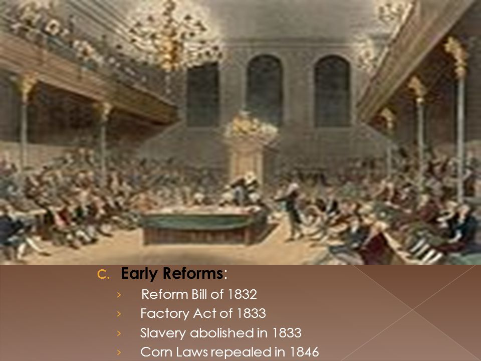 B. British Political Parties: 1. Liberal Party (Whigs)= reformers; represented interests of workers 2. Conservative Party (Tory)= represented wealthy