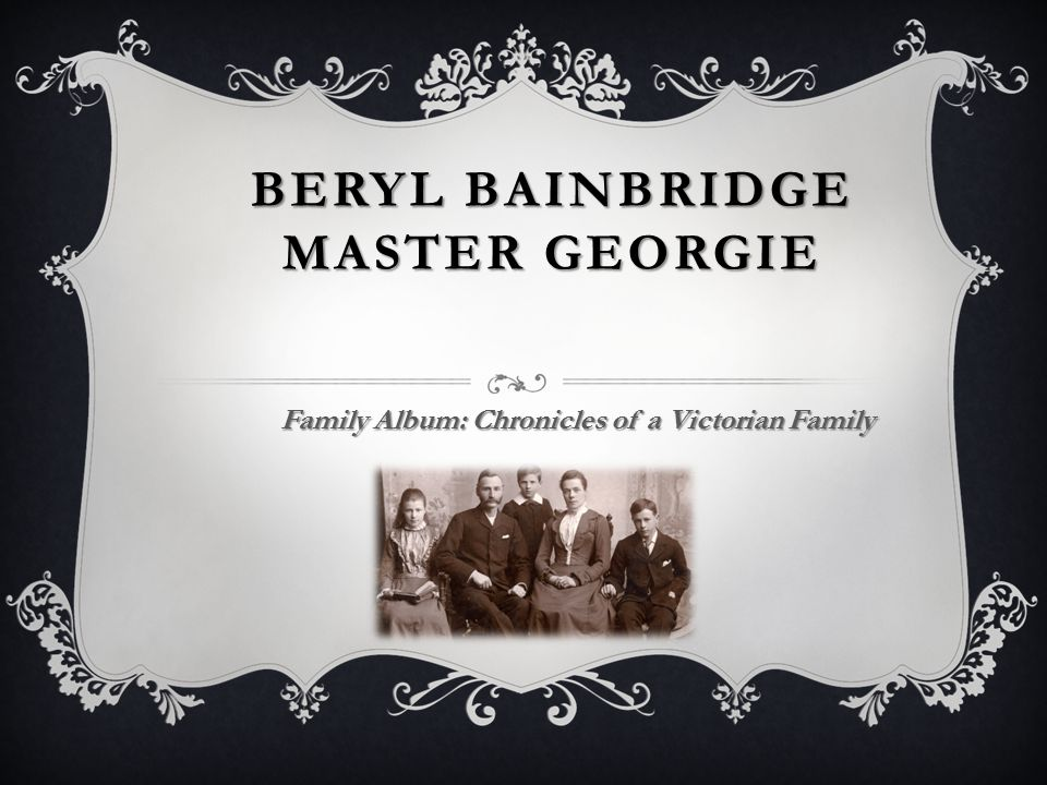 THE HISTORY IS SHAPED BY THE MANY ACTS OF THE SMALL In literature the history is often shaped by the history, fates and acts of usual people In Master Georgie the history is shaped by the history, fate and acts of one certain family