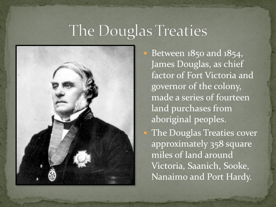 Between 1850 and 1854, James Douglas, as chief factor of Fort Victoria and governor of the colony, made a series of fourteen land purchases from aboriginal peoples.