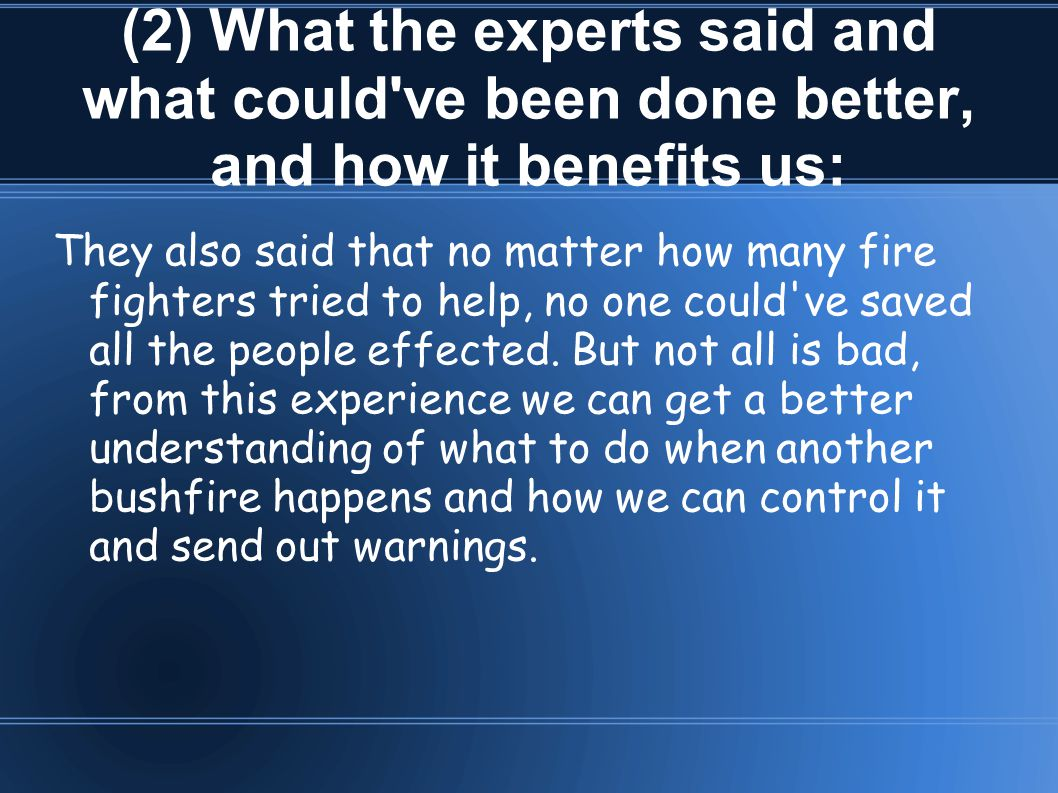 (2) What the experts said and what could've been done better, and how it benefits us: They also said that no matter how many fire fighters tried to he