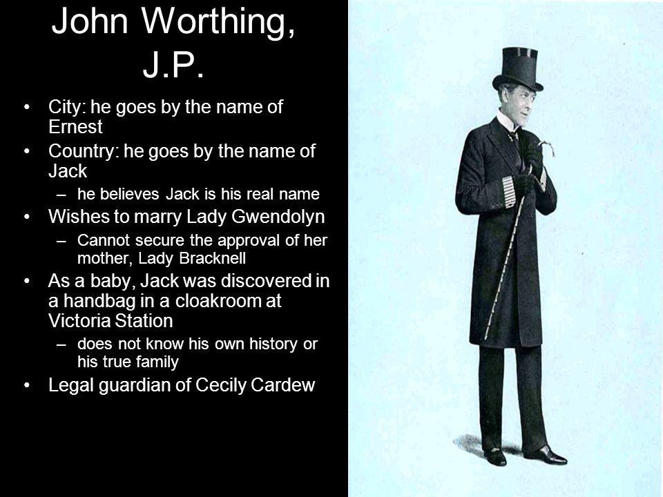 John Worthing, J.P.
