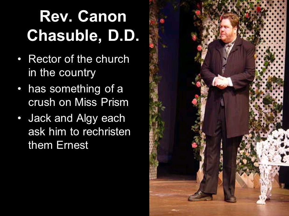 Rev. Canon Chasuble, D.D.