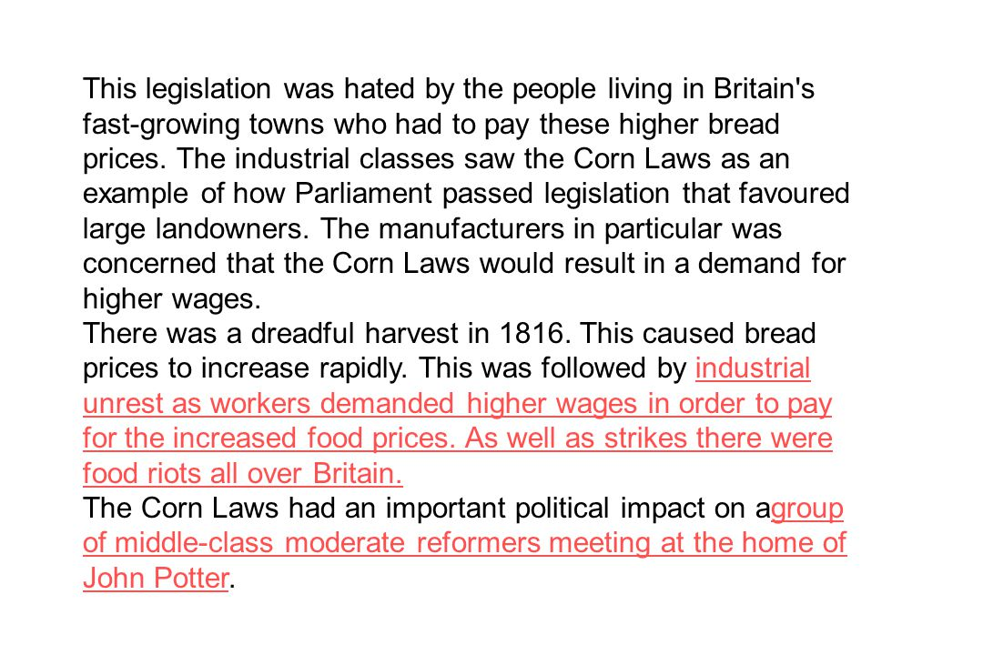 This legislation was hated by the people living in Britain's fast-growing towns who had to pay these higher bread prices. The industrial classes saw t