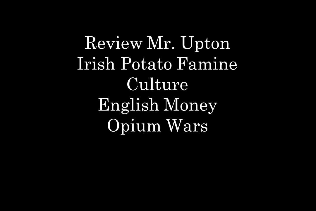Irish Potato Famine 1845-1846 60 potatoes per day.