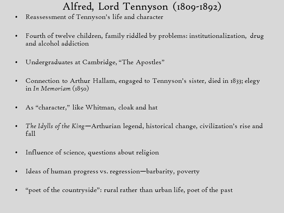 Alfred, Lord Tennyson (1809-1892) The Lotos-Eaters Choric song—2, 6 (change) 8—meaning Ulysses last lines No longer golden age of men