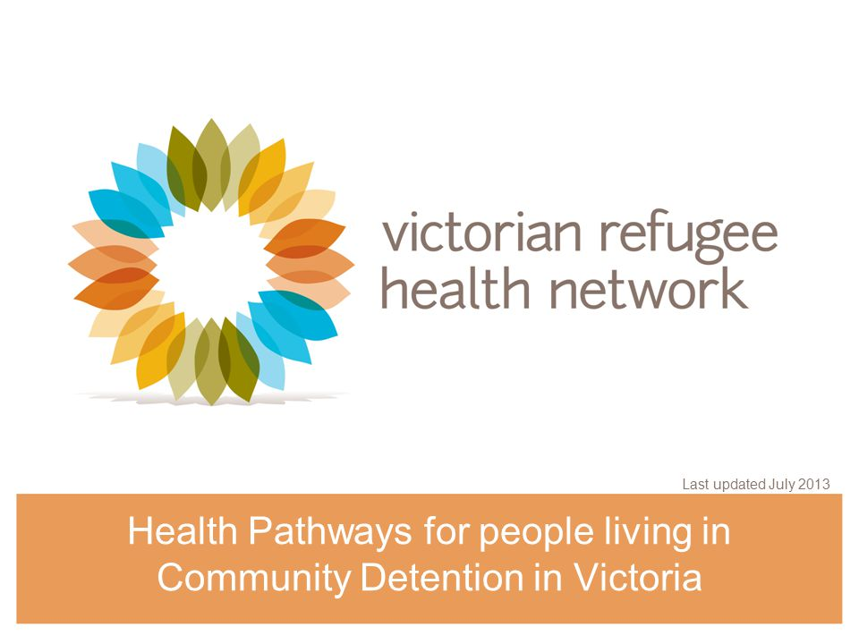 Access to Healthcare in Victoria  The International Health and Medical Services (IHMS) is contracted by DIAC to provide health services to people in detention, including community detention  People in CD have access to health providers through IHMS  DIAC through IHMS will reimburse any Victorian Public Health services