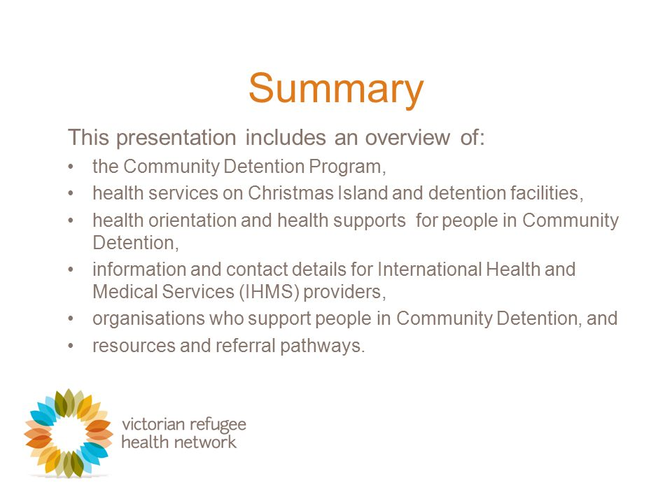 Health Orientation for people in Community Detention People in Community Detention have minimal health services orientation.