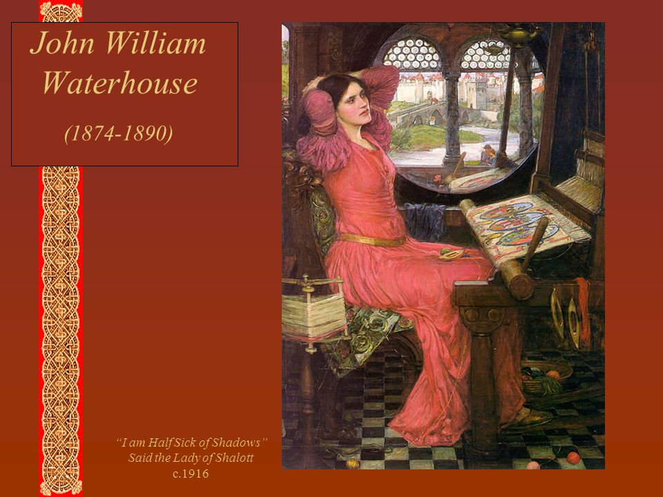 "John William Waterhouse (1874-1890) ""I am Half Sick of Shadows"" Said the Lady of Shalott c.1916"