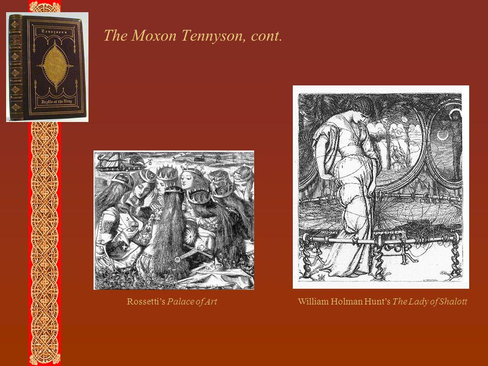 The Moxon Tennyson, cont. Rossetti's Palace of ArtWilliam Holman Hunt's The Lady of Shalott