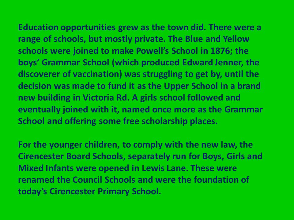 Education opportunities grew as the town did. There were a range of schools, but mostly private.