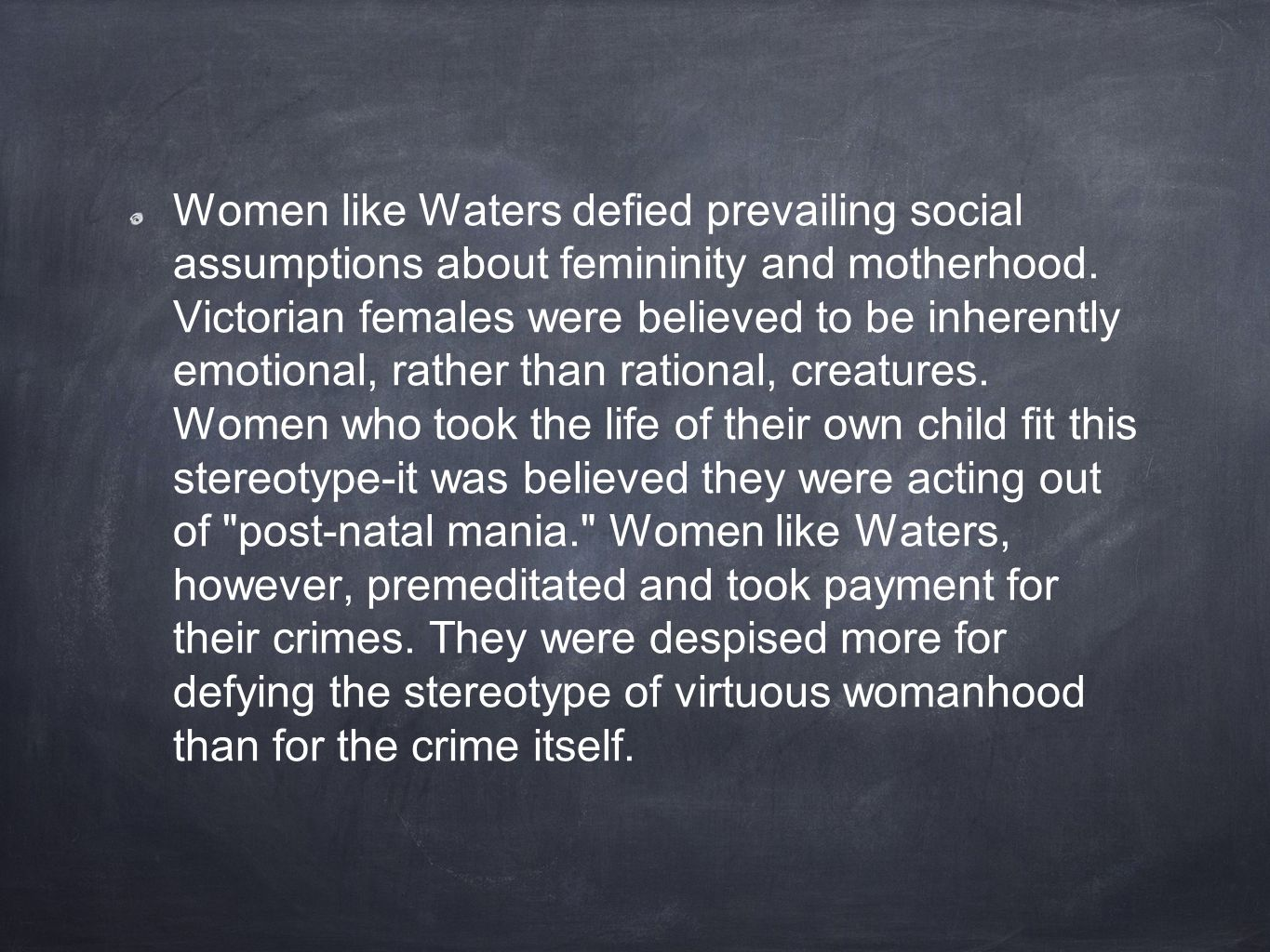 Women like Waters defied prevailing social assumptions about femininity and motherhood.