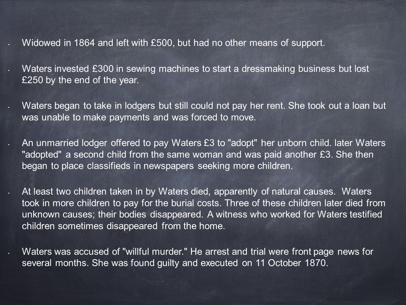 Widowed in 1864 and left with £500, but had no other means of support.