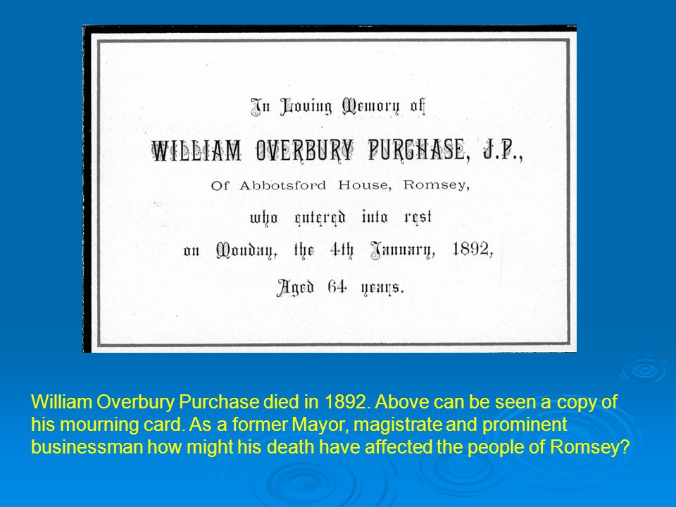 William Overbury Purchase died in 1892. Above can be seen a copy of his mourning card.