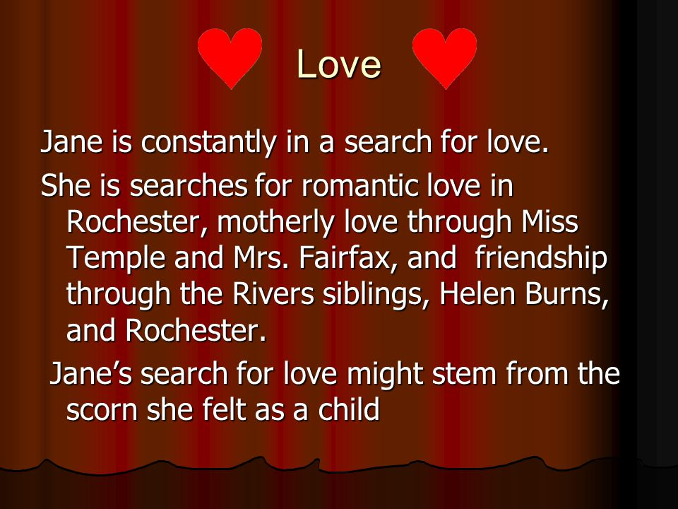Love Jane is constantly in a search for love.