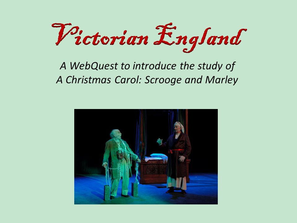 A WebQuest to introduce the study of A Christmas Carol: Scrooge and Marley