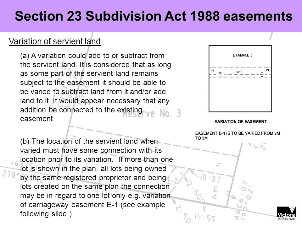 SME Variation of servient land (a) A variation could add to or subtract from the servient land.