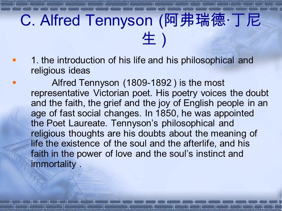 C. Alfred Tennyson ( 阿弗瑞德 · 丁尼 生 )  1.