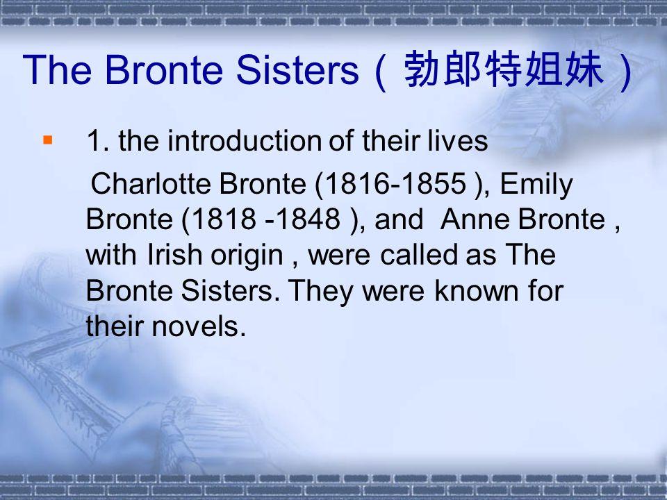 The Bronte Sisters (勃郎特姐妹)  1.