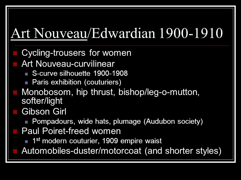 Art Nouveau/Edwardian 1900-1910 Cycling-trousers for women Art Nouveau-curvilinear S-curve silhouette 1900-1908 Paris exhibition (couturiers) Monoboso