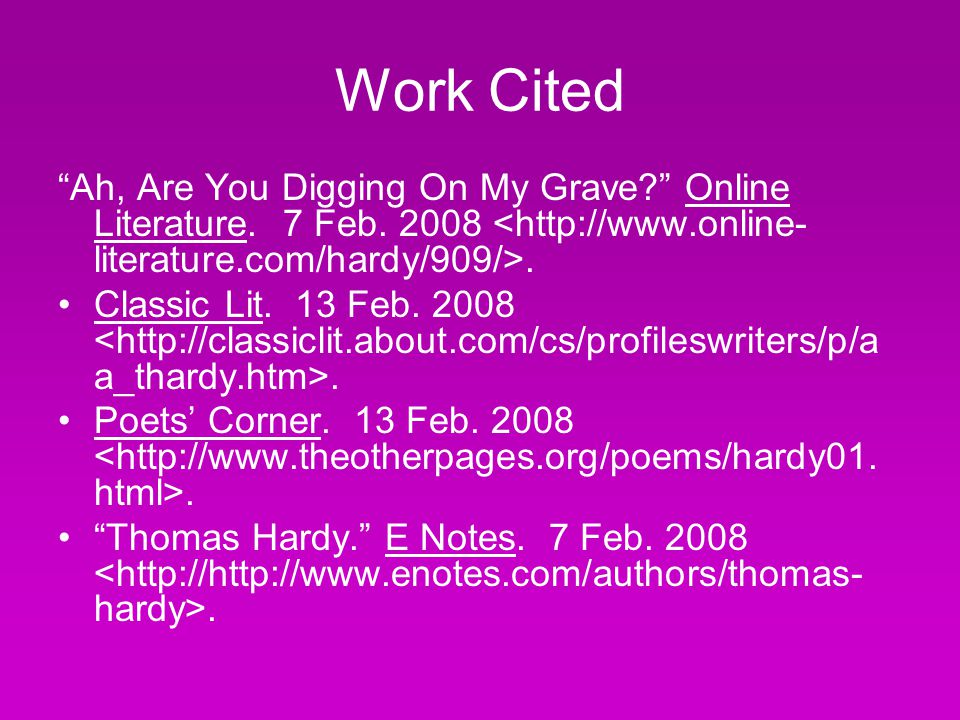 Work Cited Ah, Are You Digging On My Grave? Online Literature.