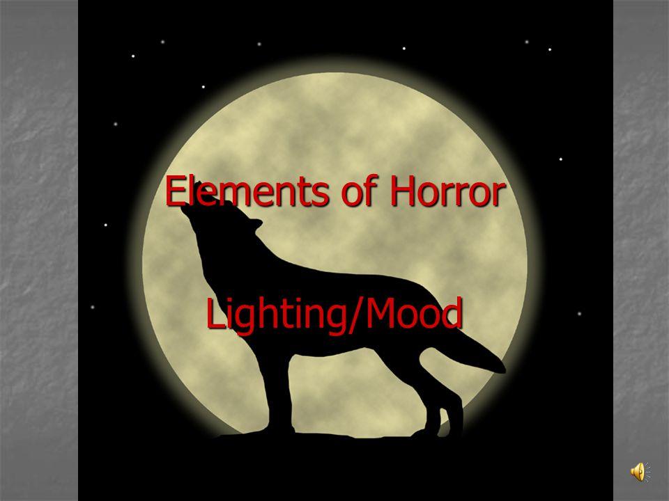 Elements of Horror Lighting/Mood