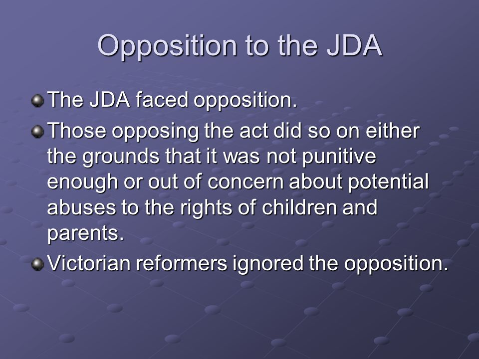 Opposition to the JDA The JDA faced opposition.