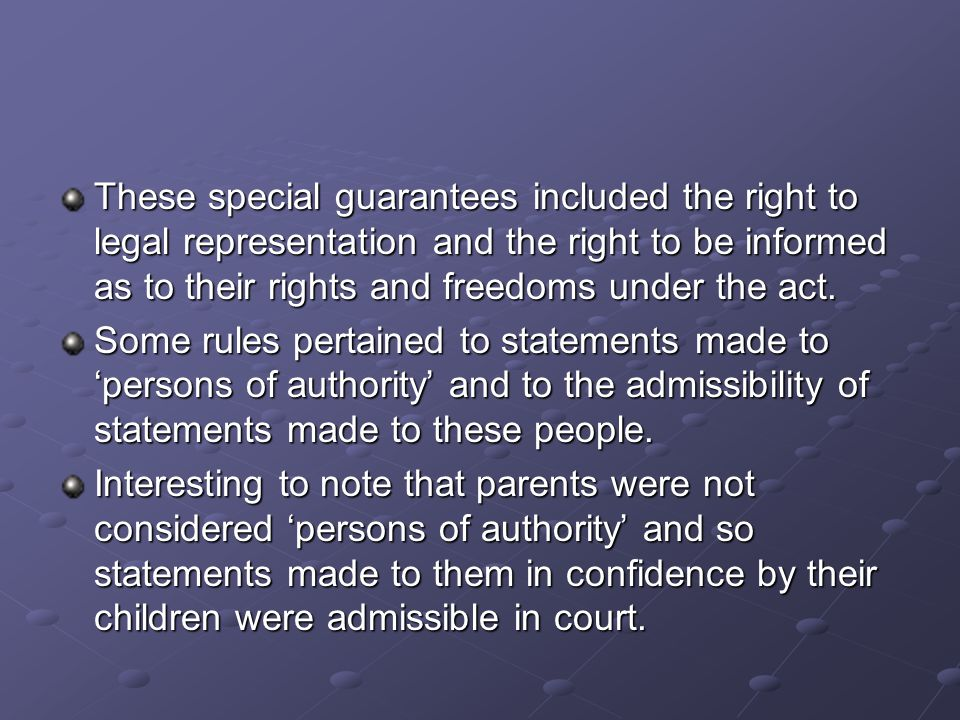 These special guarantees included the right to legal representation and the right to be informed as to their rights and freedoms under the act.