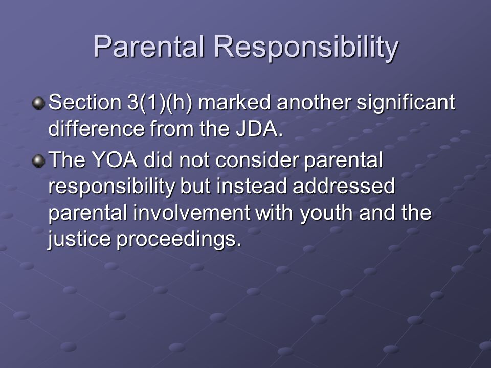 Parental Responsibility Section 3(1)(h) marked another significant difference from the JDA.